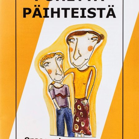 Puhetta päihteistä - opas vanhemmille
